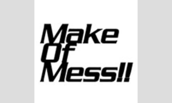 Make Of Mess!! Vol.12 in 夏クル2018 イベント画像1