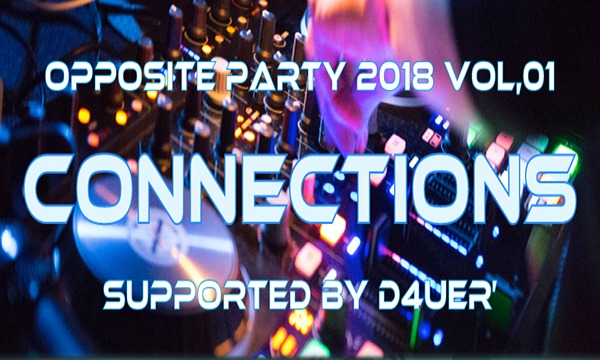 Opposite Party 2018 vol.1 ~Connections~ in東京イベント