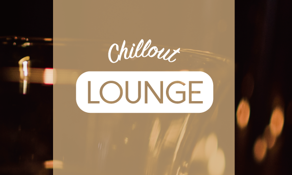 CHILLOUT LOUNGE イベント画像1