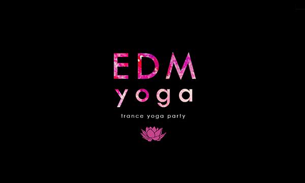 EDM yoga -trance yoga party-(ヨガ、パーティー) in東京イベント