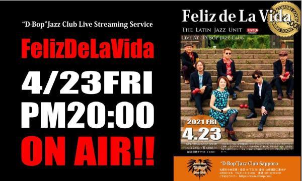 """Feliz De La Vida Live At """"D-Bop""""Jazz Club Sapporo イベント画像1"""
