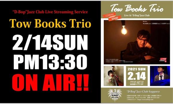 "Two Books Trio Live At ""D-Bop""Jazz Club イベント画像1"