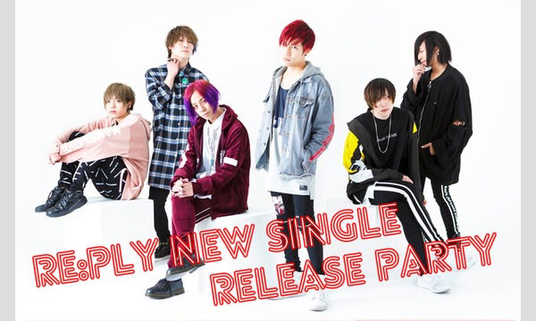 Re:ply New Single Release Party イベント画像1