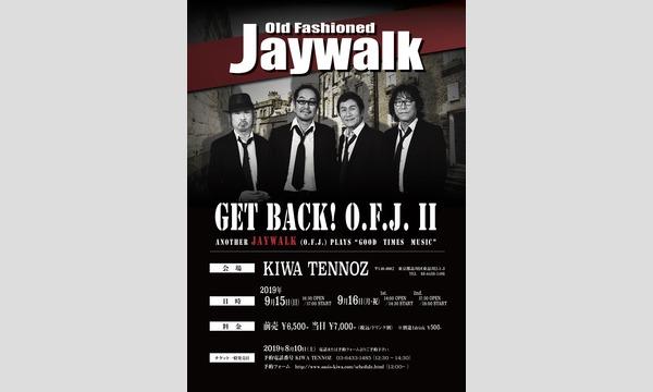 Old Fashioned JAYWALKGET BACK! O.F.J. II イベント画像1